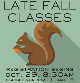 Late Fall Registration begins October 29
