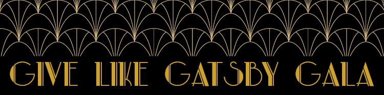 Give Like Gatsby Gala | November 16, 2019