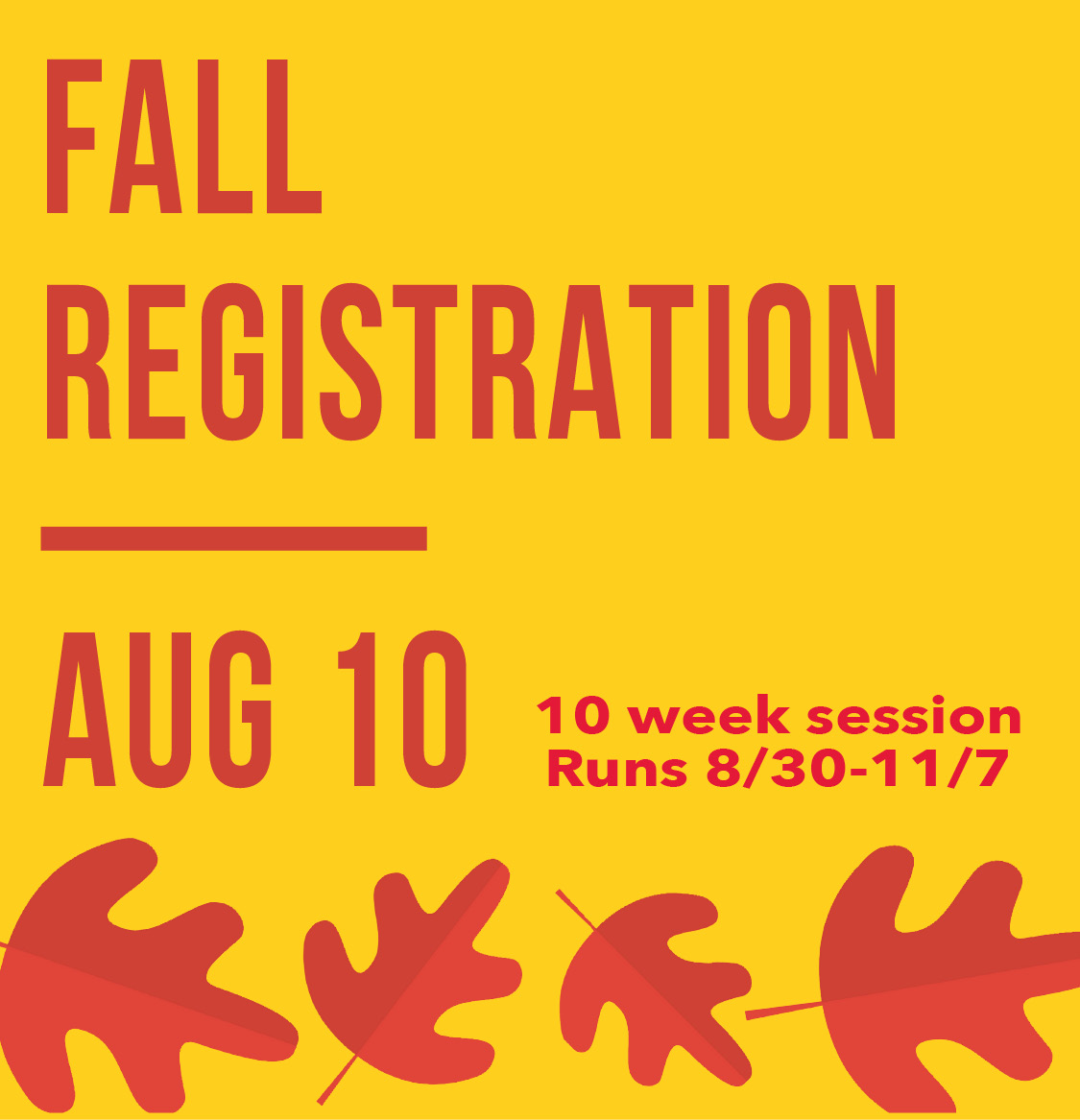 Fall Registration August 10